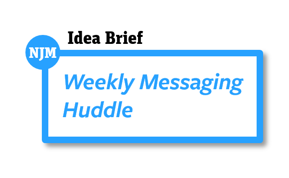 Weekly Messaging Huddle