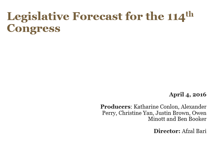 Legislative Forecast for the 114th Congress, 4-4-16